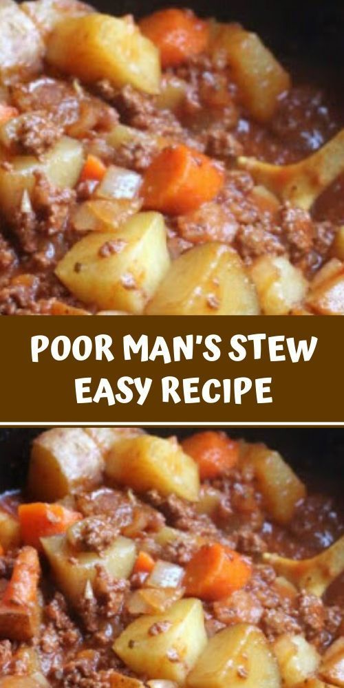 POOR MAN'S STEW EASY RECIPE