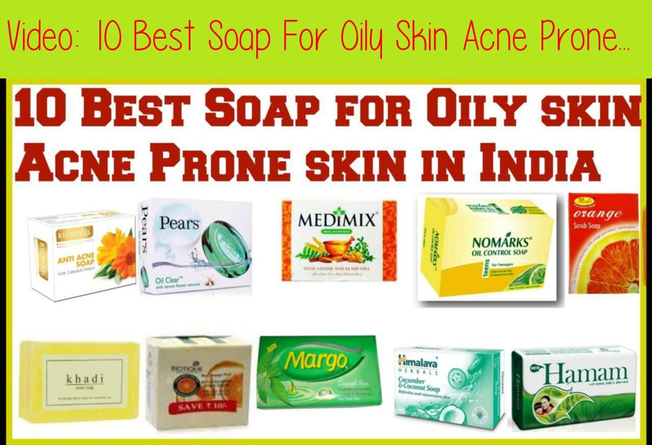 10 Best Soap For Oily Skin Acne Prone Skin In India Acne In 2020 Oily Skin Acne Soap For Oily Skin Acne Prone Skin