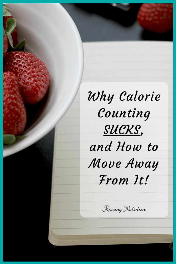 Why Calorie Counting Sucks, and How to Move Away From It via @raisingnutritn