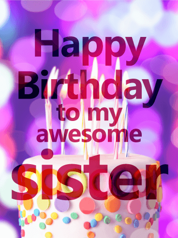 Enjoyable Your Sister Is Awesome In Every Way And This Bright Fun Funny Birthday Cards Online Alyptdamsfinfo