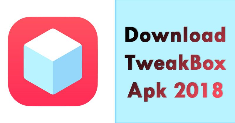 Download Latest Tweaks For Android TweakBox APK Latest