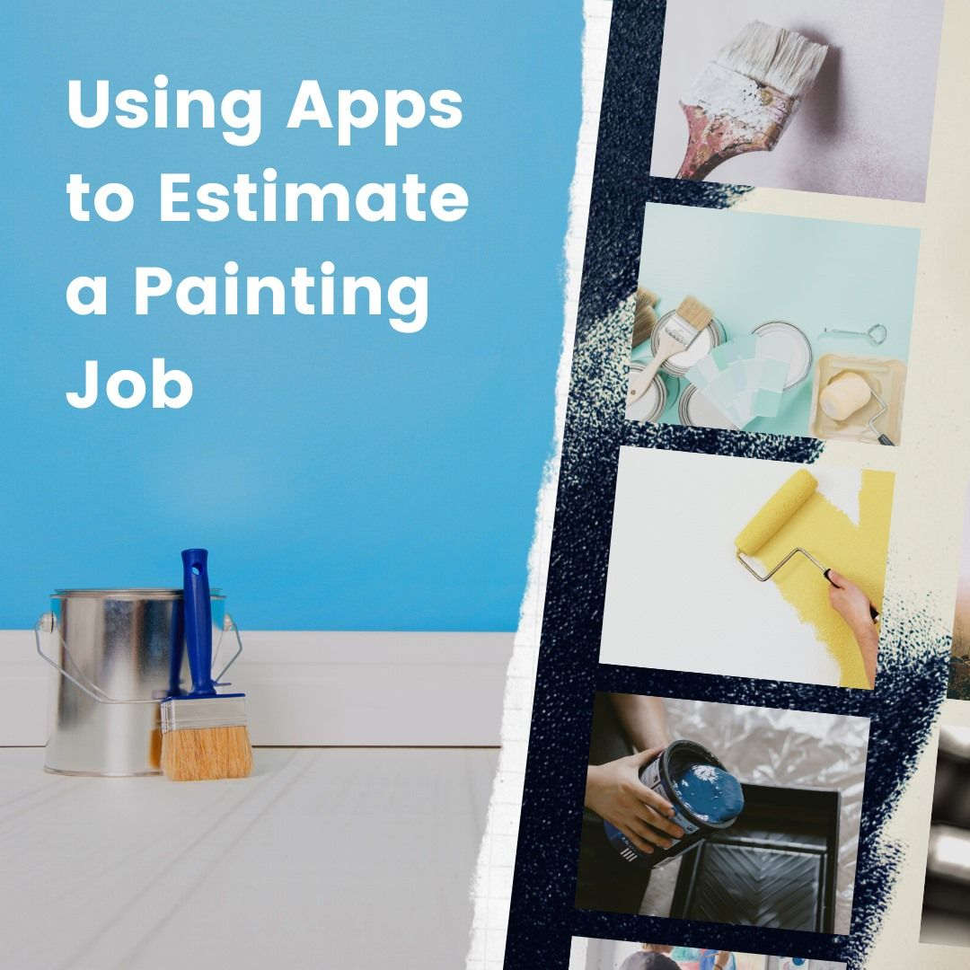 Using Apps to Estimate a Painting Job painting