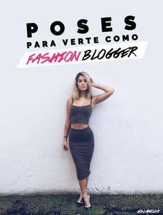Poses que necesitas para lucir como fashion blogger en tus ...