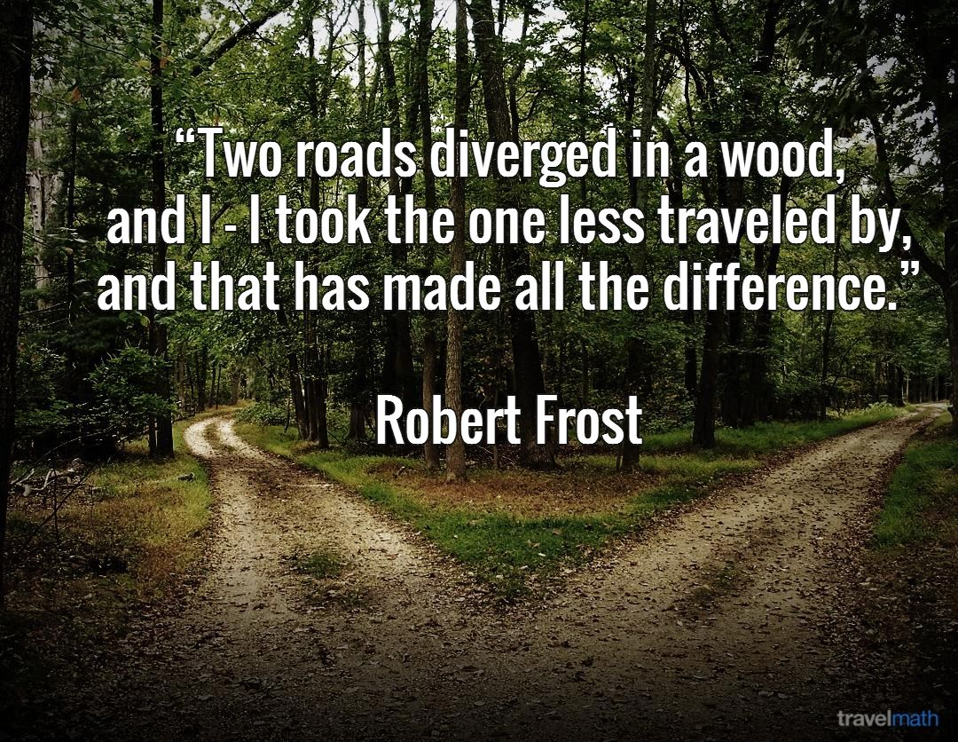Two roads diverged in a wood, and I - I took the one less traveled by, and  that has made all the difference… | Robert frost quotes, Robert frost  poems, Road quotes