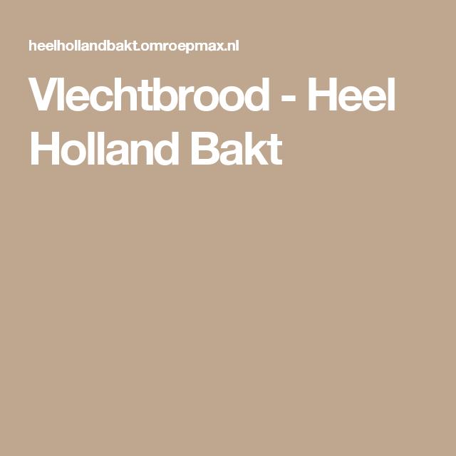 Vlechtbrood - Heel Holland Bakt