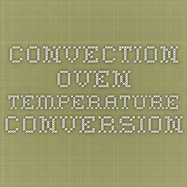 Convection Oven Temperature Conversion Calculator Food