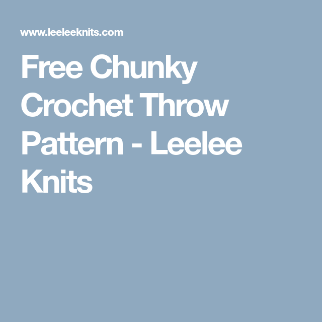 Free Chunky Crochet Throw Pattern - Leelee Knits | Free crochet ...
