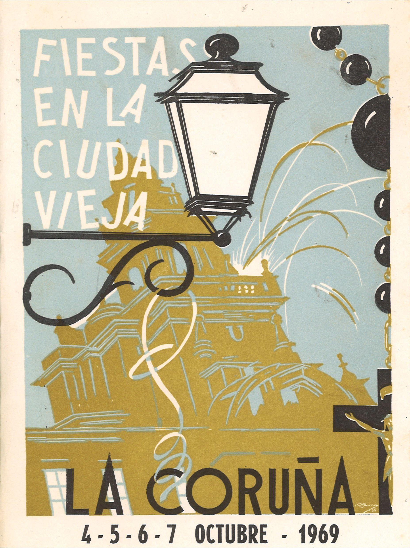 Fiestas En La Ciudad Vieja La Coruña 4 5 6 7 Octubre 1969 Textos Bernardo Barreiro López Eduardo A Coruña Ilustraciones Y Afiches Carteles De Fiesta