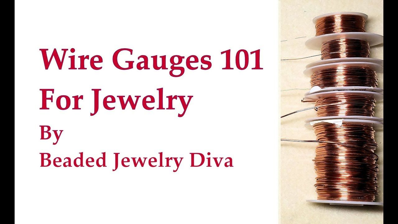 Wire Gauges 101 for Wire Jewelry - Choosing and Using | Wire Jewelry ...
