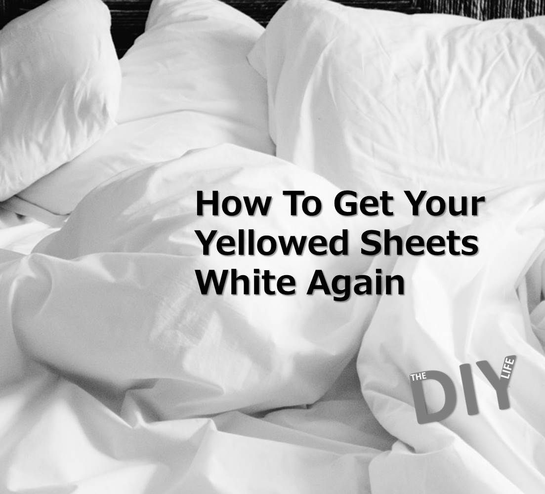 How To Make Your Yellowed Sheets White Again The Diy Life