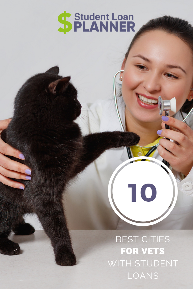 10 Best Places To Work As A Veterinarian With Student Loans Student Loan Planner Student Loans Best Places To Work Student