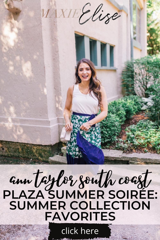 Ann Taylor South Coast Plaza Summer Soirée: Summer Collection Favorites