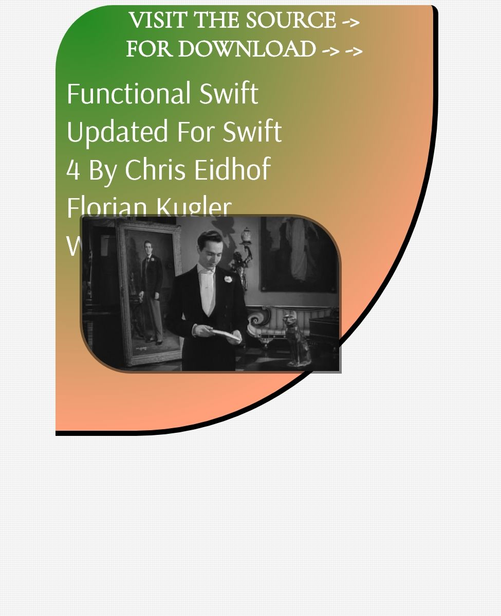 Functional Swift Updated For Swift 4 By Chris Eidhof Florian Kugler Wouter Swierstra