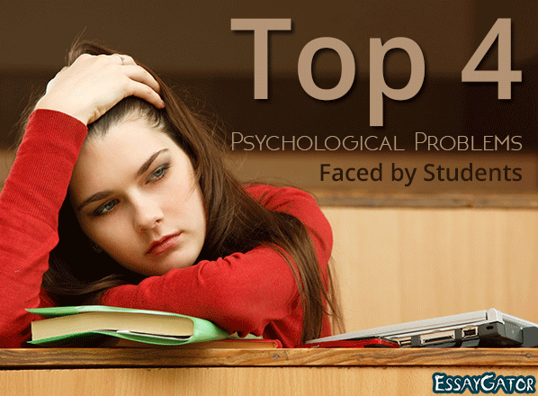 Top 4 Emerging Psychological Problems Faced by Students