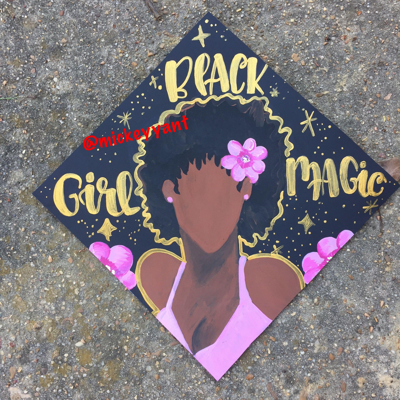 Black Girl Magic Grad Cap  Mickey Yant Grad Caps  Grad -1914
