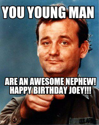 Young Man Are An Awesome Nephew Happy Birthday Joey Meme Maker Happy Birthday Nephew Nephew Birthday Happy Birthday Nephew Funny