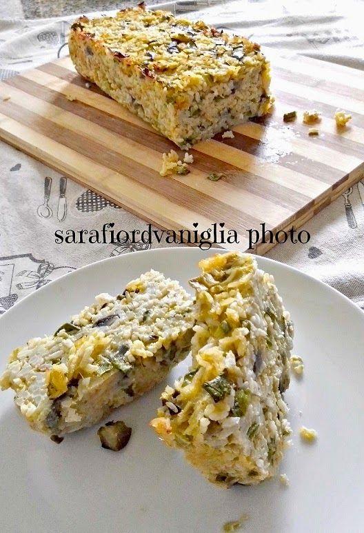 Fior di Vaniglia               : Cake di riso con zucchine e melanzane