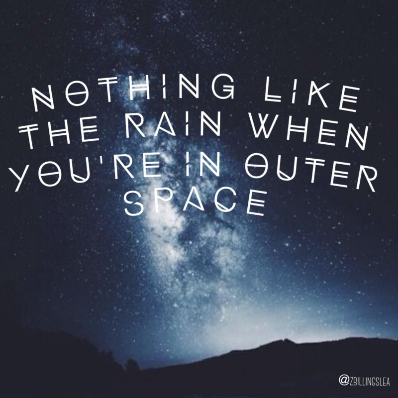 Nothing Like The Rain When You Re In Outer Space 3 3 With Images
