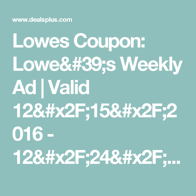 lowes coupon lowe s weekly ad valid 12 15 2016 12 24 on lowes paint sale today id=97713
