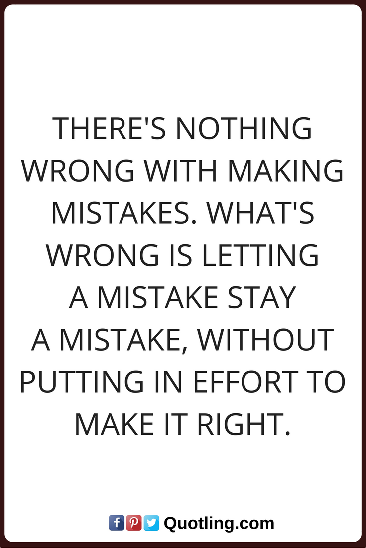 Quotes About Making Mistakes Amusing Mistake Quotes There's Nothing Wrong With Making Mistakeswhat's . Review