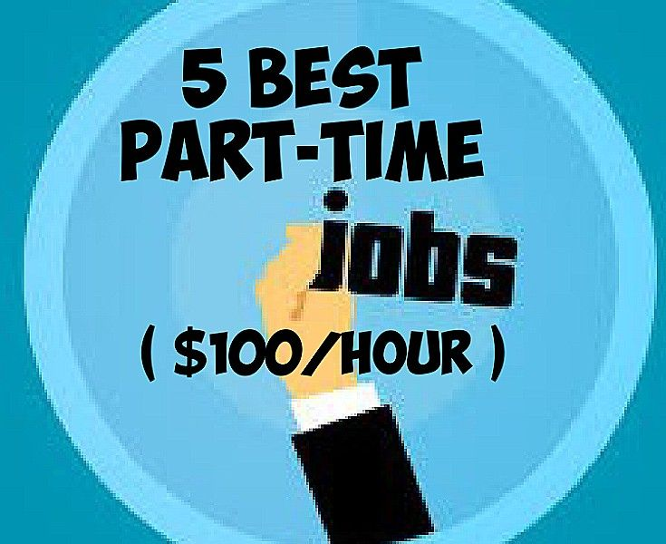 5 best parttime jobs where you can make up to 100hr