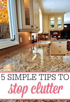 Tired of clutter? Check out these 5 simple tips to stop the clutter and get your house clean today!
