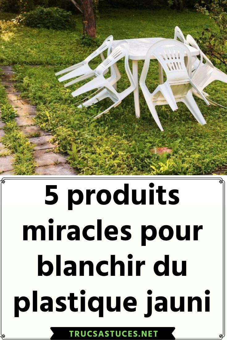 5 Produits Miracles Pour Blanchir Du Plastique Jauni Volet Pvc Plastique Astuce Naturelle
