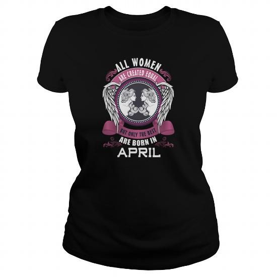 Awesome Tee  All women are created equal but only the best are T shirts #tee #tshirt #Zodiac #ZodiacTshirt #hobbie #AgeZodiac #Aries