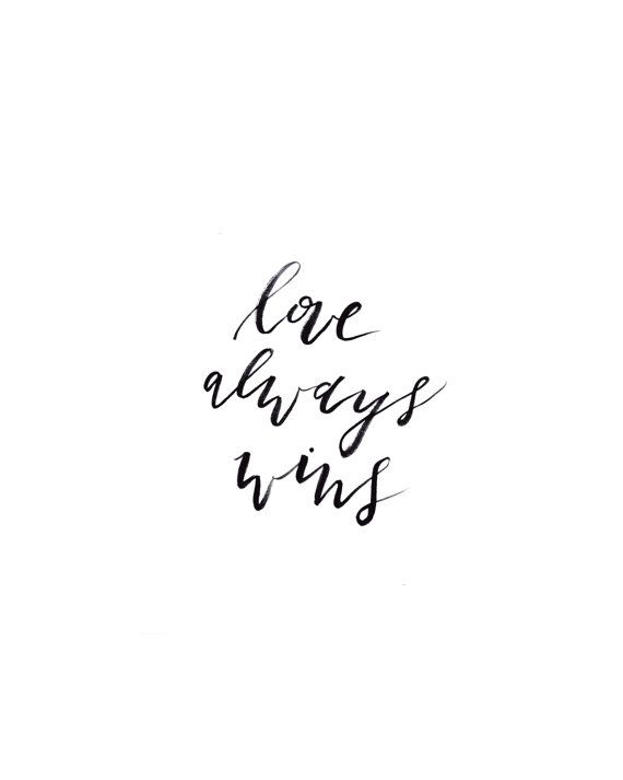 Love Always Wins Quotes Best Love Always Wins Printable Download Downloadable By AllieSeidel