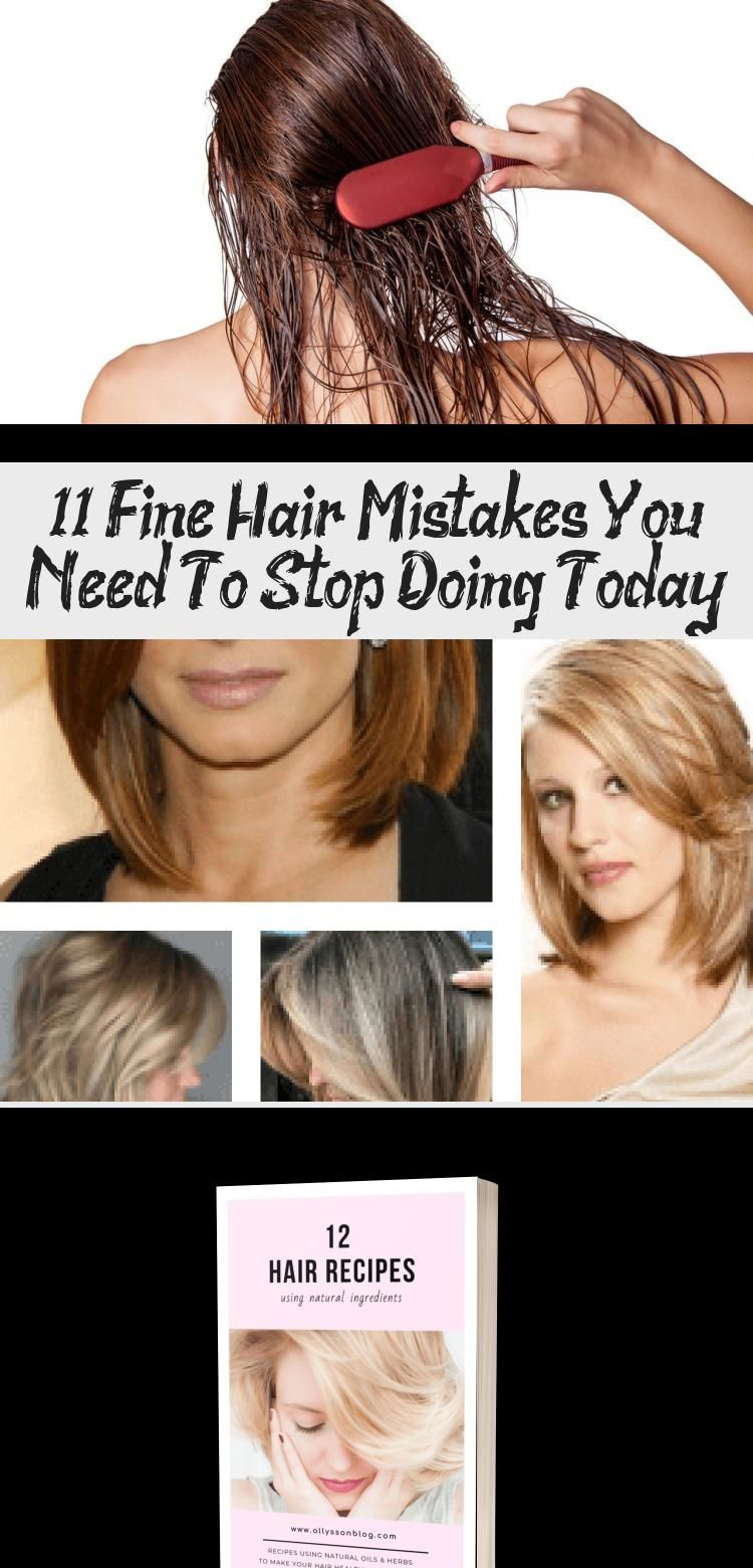 11 Fine Hair Mistakes You Need To Stop Doing Today Hair Care In 2020 Hair Mistakes Thin Hair Help Fine Hair