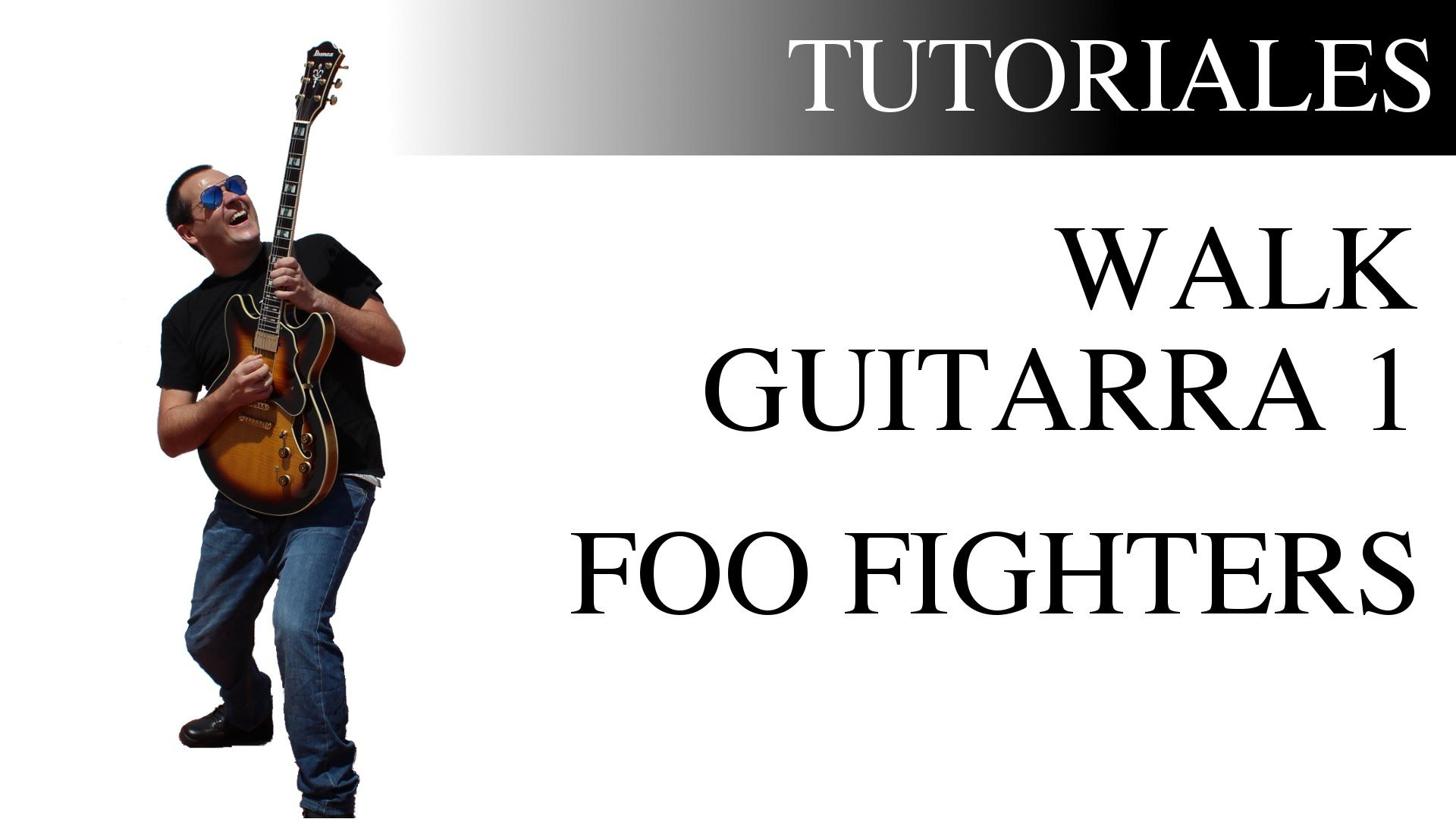 Aprende a tocar Walk de Foo Fighters en la guitarra (Guitarra 1)