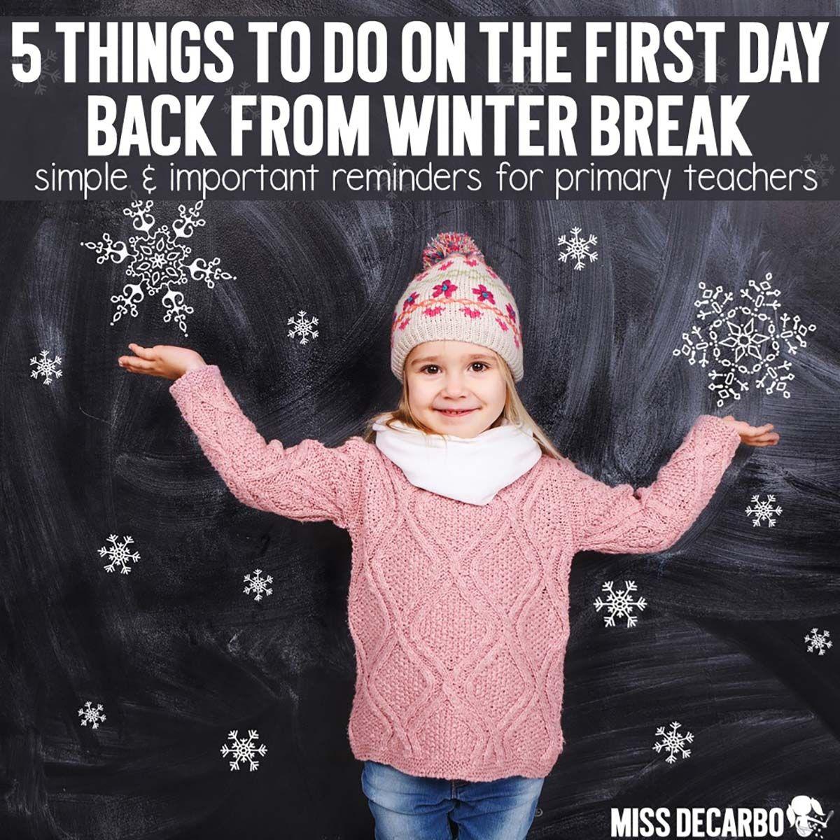 Teacher Tips For The First Day Back From Winter Break