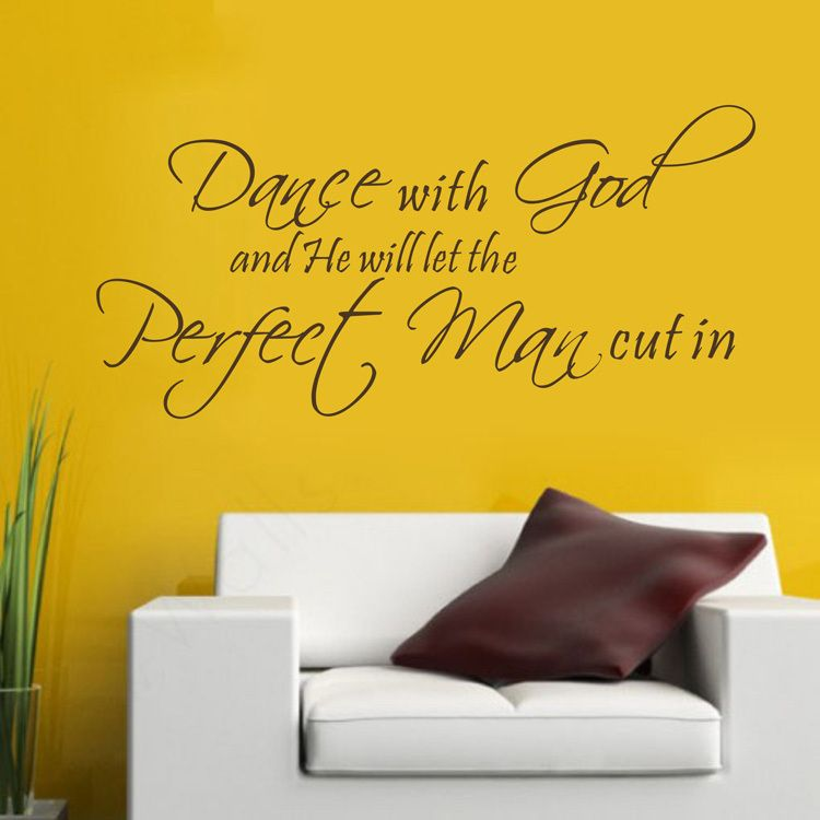 Dance with God and he will let the perfect man cut in....   Words Of ...