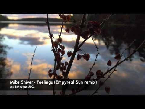 Mike Shiver - Feelings (Empyreal Sun Remix)