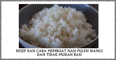Resep Dan Cara Membuat Nasi Pulen Wangi Dan Tidak Mudah Basi Resep Masakan Halal Resep Resep Masakan Nasi