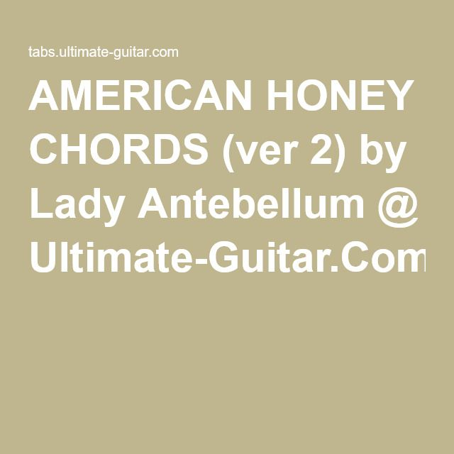 American Honey Chords Ver 2 By Lady Antebellum Ultimate Guitar