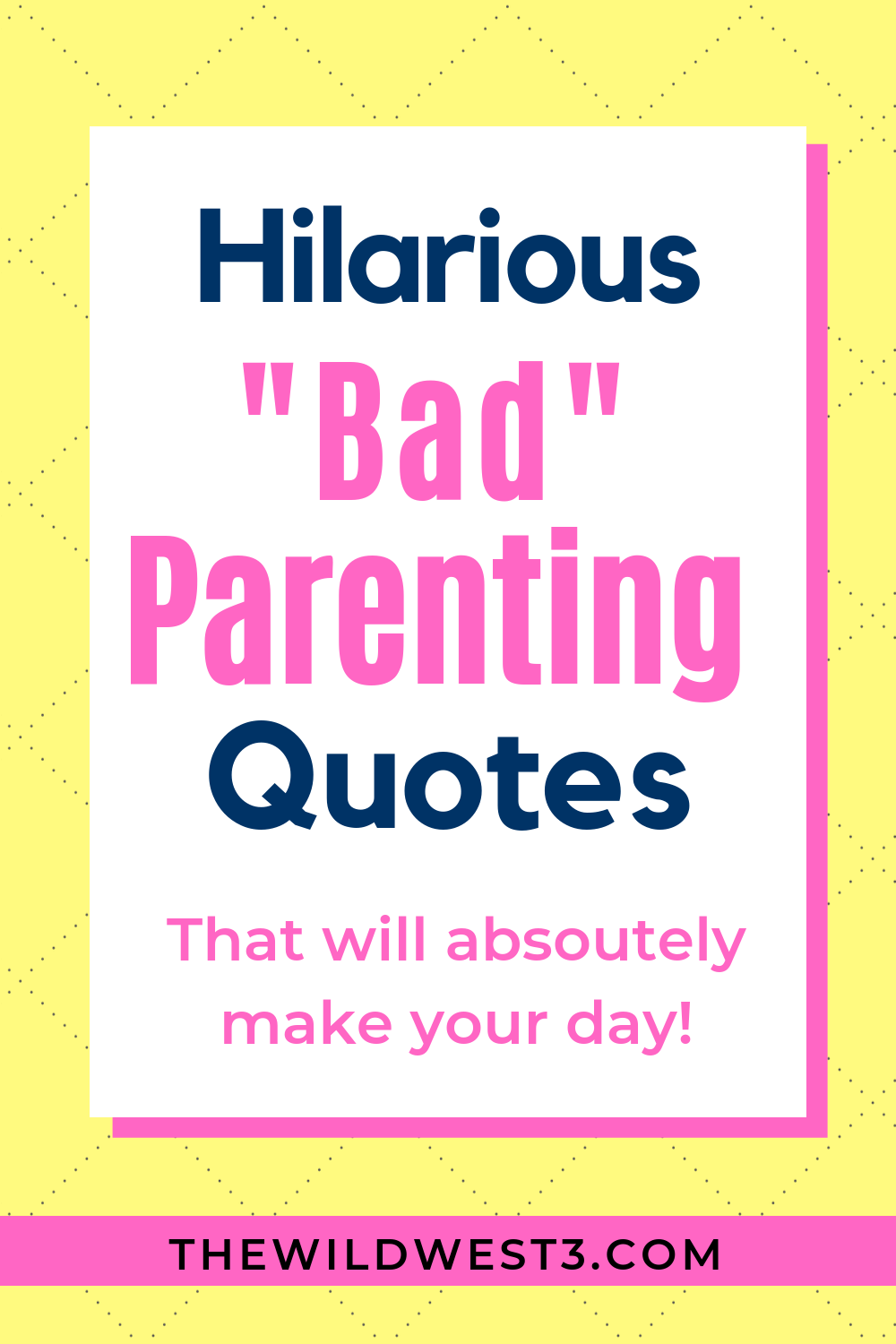 25 Bad Parenting Quotes That Are Actually Great Bad Parenting Quotes Parenting Quotes Parents Quotes Funny