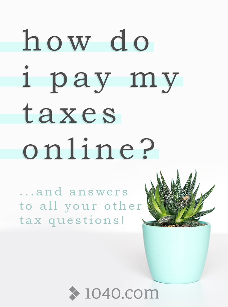 How do I pay my taxes online? Get answers to all your