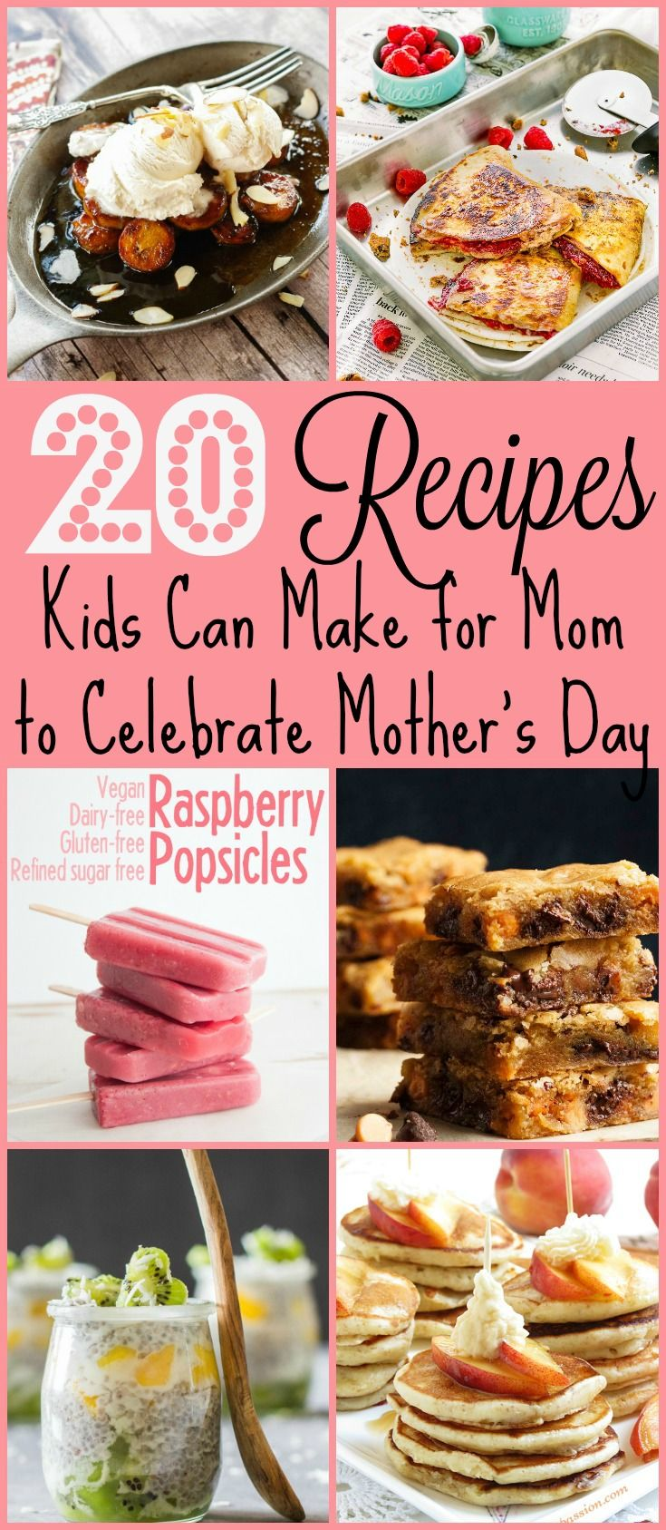 20 Recipes Kids Can Make for Mom to Celebrate Mother's Day   www.homeandplate.com   Get your kiddos involved in celebrating Mother's Day this year by presenting mom with a special recipe the kids can make all on their own.