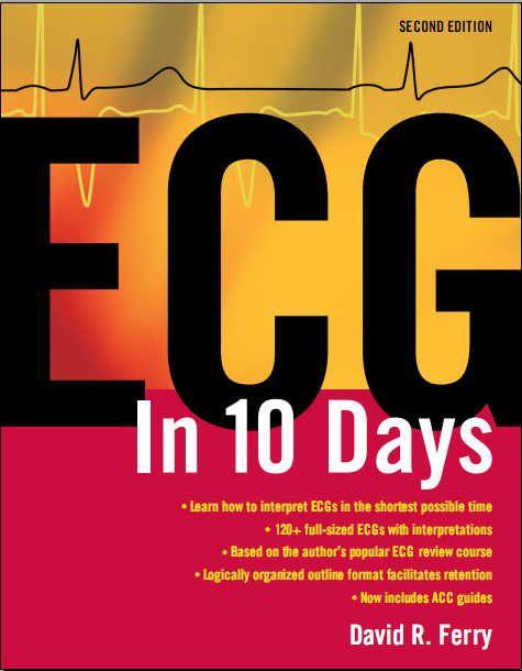 ecg in ten days 2nd edition pdf david r ferry free medical
