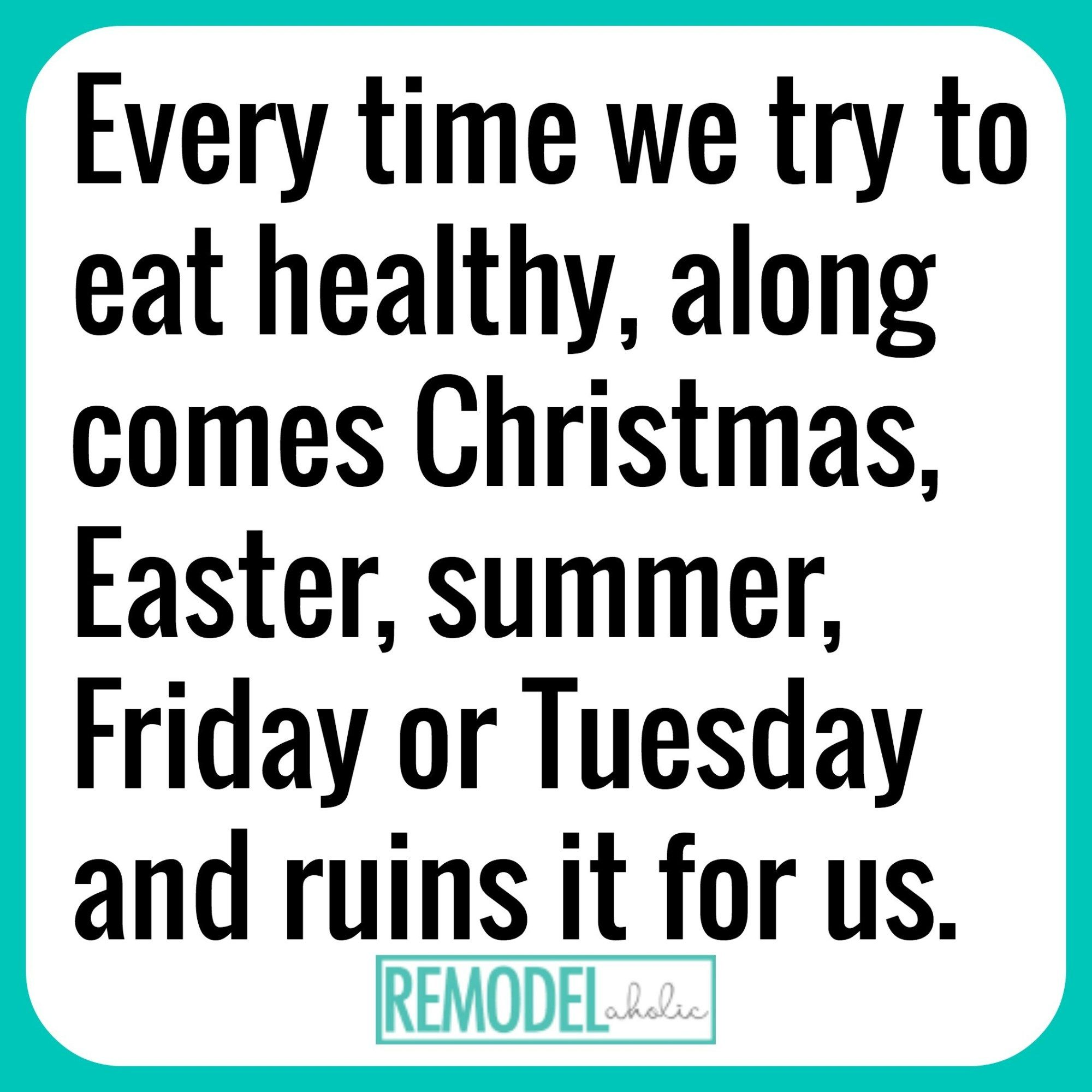Every Time We Try To Eat Healthy Along Comes A Tuesday To Ruin It Meme Remodelaholic Com Funnymeme Eatinghealthy Silly Quotes Funny Quotes Quotes