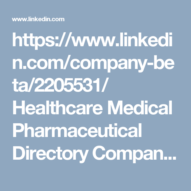 Https Www Linkedin Com Company Beta 2205531 Healthcare Medical