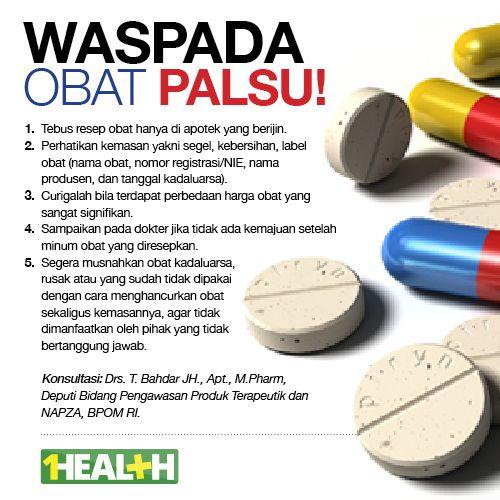 Waspada Obat Palsu Lakukan 5 Hal Ini Untuk Mencegahnya Kesehatan Promosi Kesehatan Gaya Hidup Sehat