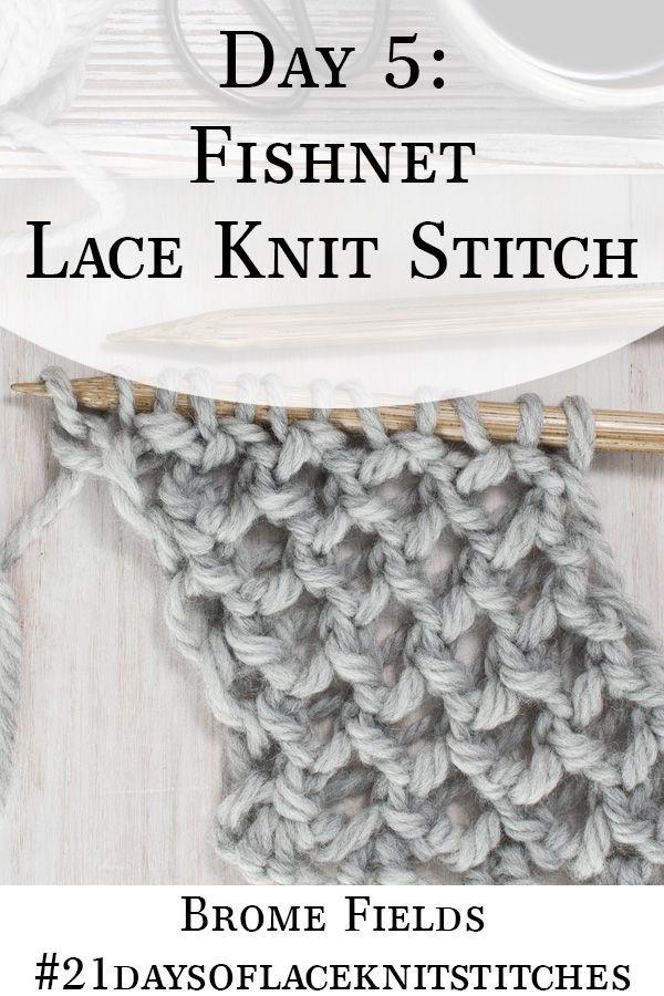 Day 5 : Fishnet Lace Knit Stitch : #21daysoflaceknitstitches