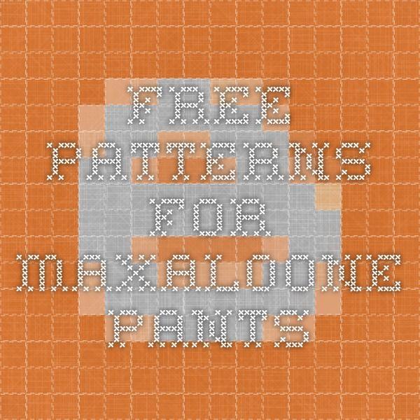 Free Patterns for Maxaloone pants | Sew Cute | Pinterest | Free ...