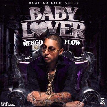 ñengo Flow Baby Lover Http Www Labluestar Com Nengo Flow Baby Lover Baby Flow Lover ñengo ñengo Flow Latin Music Flow