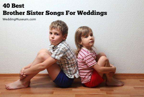 60 Best Sister Brother Songs List My Wedding Songs Wedding Song List Wedding Songs Brother And Sister Songs