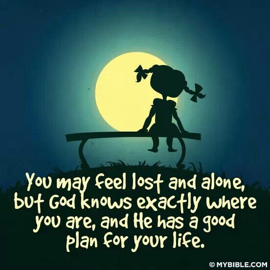 God Quote You May Feel Lost And Alone.but God.my Quotes.pinterest .