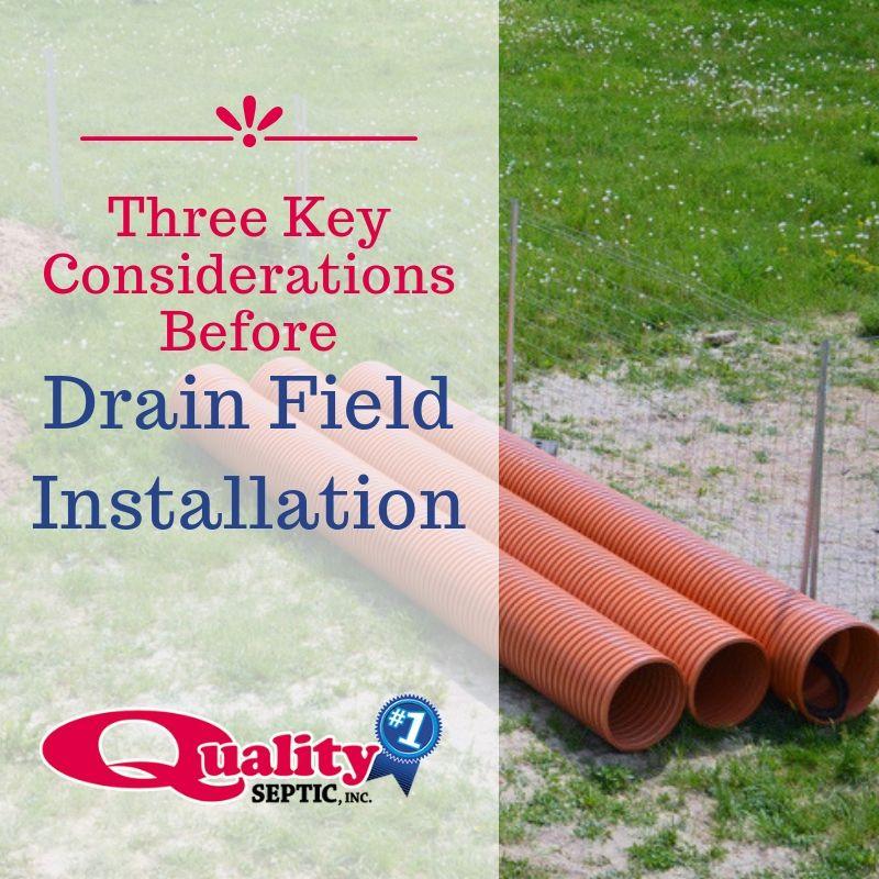 Three Key Considerations Before Drain Field Installation