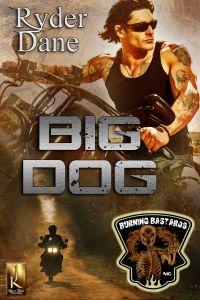 Big Dog by Ryder Dane Burning Bastards MC
